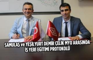 SAMULAŞ ve Yeşilyurt Demir Çelik MYO Arasında...