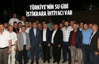 Yılmaz, Türkiye'nin Su Gibi İstikrara İhtiyacı...