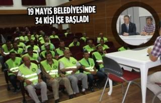 19 Mayıs Belediyesinde 34 Kişi İşe Başladı