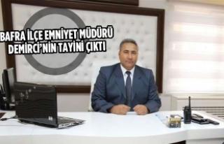 Bafra İlçe Emniyet Müdürü Demirci'nin Tayini...