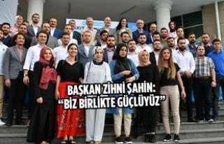 """Başkan Zihni Şahin: """"Biz Birlikte Güçlüyüz"""""""