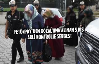 FETÖ/PDY'den Gözaltına Alınan 5 Kişi Adli Kontrolle...