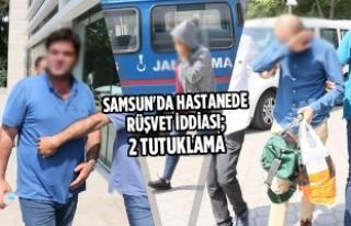 Samsun'da Hastanede Rüşvet İddiası; 2 Tutuklama