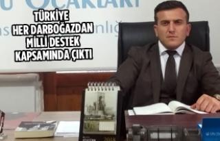"""""""Türkiye Her Darboğazdan Milli Destek Kapsamında..."""
