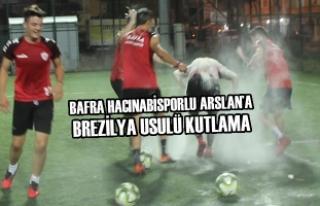 Bafra Hacınabisporlu Arslan'a Brezilya Usulü...