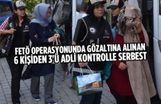 FETÖ Operasyonunda Gözaltına Alınan 6 Kişiden...