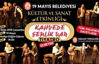 19 Mayıs İlçesi ''Kahvede Şenlik Var''...