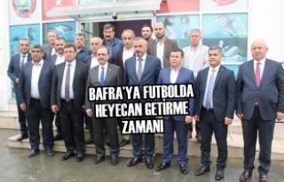 Bafra'ya Futbolda Heyecan Getirme Zamanı
