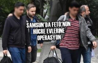 Samsun'da FETÖ'nün Hücre Evlerine Operasyon