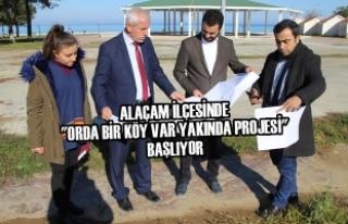 """Alaçam'da """"Orda Bir Köy Var Yakında Projesi""""..."""