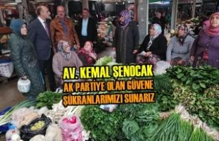 Av. Kemal Şenocak, ''AK Partiye Olan Güvene...