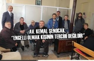 Av. Kemal Şenocak, ''Engelli Olmak Kişinin Tercihi...