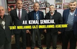 """Av. Kemal Şenocak, """"Şehit Nurlanmış Gazi Onurlanmış..."""