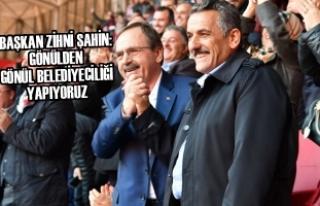 """Başkan Şahin: """"Gönülden Gönül Belediyeciliği..."""