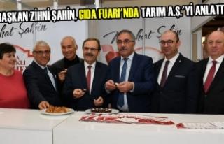 Başkan Zihni Şahin, Gıda Fuarı'nda Tarım...