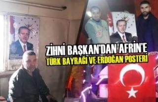 Zihni Başkan'dan Afrin'e Türk Bayrağı Ve Erdoğan...