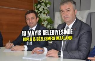 19 Mayıs Belediyesinde Toplu İş Sözleşmesi İmzalandı