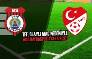 TFF; Olaylı Maç Nedeniyle 1930 Bafraspor'a Ceza...