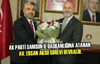 AK Parti Samsun İl Başkanlığına Atanan Aksu Görevi...