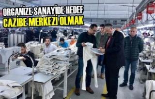 """Başkan Kılıç """"Organize Sanayide Hedef Cazibe..."""