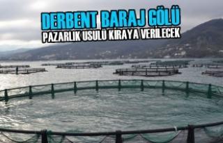 Derbent Baraj Gölü, Pazarlık Usulüyle Kiraya Verilecek