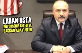 Erhan Usta, Büyükşehir Belediye Başkan Adayı...