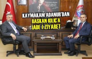 Kaymakam Adanur'dan Başkan Kılıç'a İade-İ...