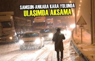 Samsun-Ankara Kara Yolunda Ulaşımda Aksama