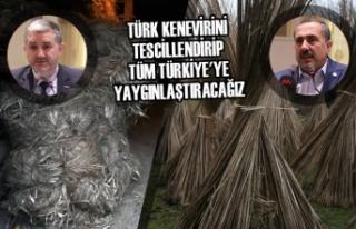 """""""Türk Kenevirini Tescillendirip Tüm Türkiye'ye..."""