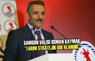 """Vali Osman Kaymak: """"Tarım Stratejik Bir Alandır"""""""