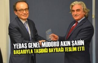YEDAŞ Genel Müdürü Akın ŞAHİN Başarıyla Taşıdığı...