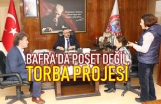 Bafra'da Poşet Değil, Torba Projesinin Adımlarını...