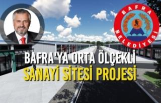 Bafra'ya Orta Ölçekli Sanayi Sitesi Projesi
