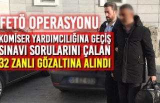 FETÖ Operasyonunda 32 Zanlı Gözaltına Alındı