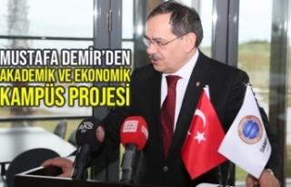 Mustafa Demir'den Akademik ve Ekonomik Kampüs Projesi