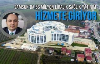 Samsun'da 56 Milyon Liralık Sağlık Yatırımı...