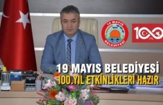 19 Mayıs Belediyesi 100.Yıl Etkinlikleri Hazır
