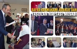 Bafra Kaymakamı Adanur'dan Yaşlılar Haftası...