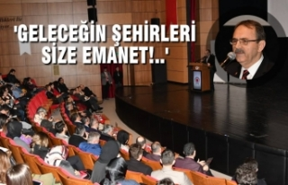Başkan Zihni Şahin, Geleceğin Mimarlarına Hitap...