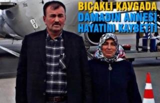 Bıçaklı Kavgada, Damadın Annesi Hayatını Kaybetti