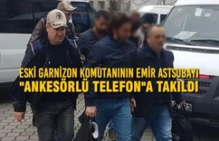 """Eski Garnizon Komutanının Emir Astsubayı """"Ankesörlü..."""