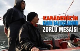 Karadeniz'in Kadın Balıkçılarının Zorlu...