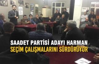Saadet Partisi Adayı Harman Seçim Çalışmalarını...