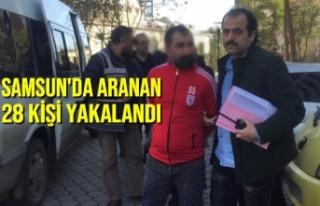 Samsun'da Aranan 28 Kişi Yakalandı