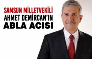 Samsun Milletvekili Ahmet Demircan'ın Abla Acısı