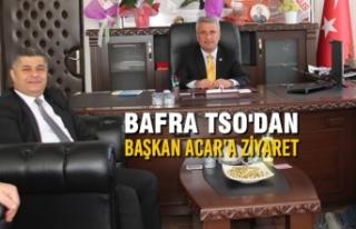 Bafra TSO'dan Başkan İlyas Acar'a Ziyaret
