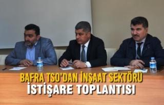 Bafra TSO'dan İnşaat Sektörü İstişare Toplantısı