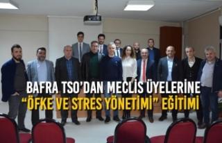 "Bafra TSO'dan Meclis Üyelerine ""Öfke ve Stres..."