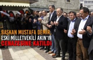 Başkan Demir, Eski Milletvekili Akın'ın Cenazesine...