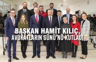 Başkan Kılıç, Avukatların Günü'nü Kutladı